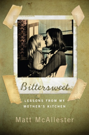 Bittersweet:Lessons from My Mother's Kitchen