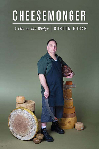 Cheesemonger A Life on the Wedge