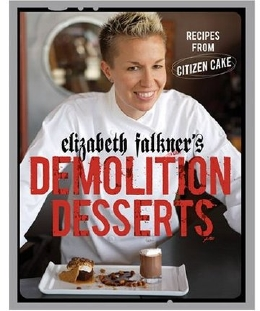 Elizabeth Falkner's Demolition Desserts