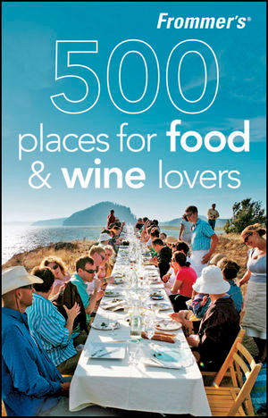 Frommer's 500 Places for Food & Wine Lovers