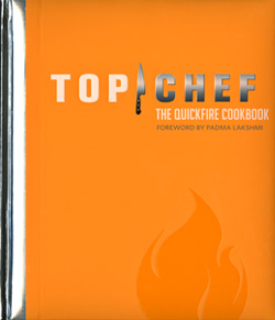 Top Chef The Quickfire Challenge Cookbook